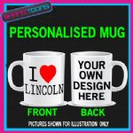 I LOVE HEART LINCOLN  MUG PERSONALISED DESIGN